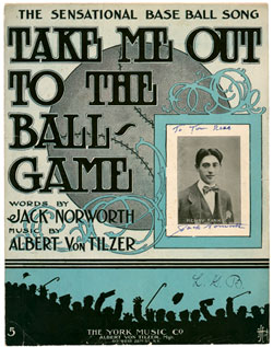 Jack Norworth wrote Take Me Out To the Ballgame