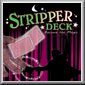 Classic Stripper Deck
