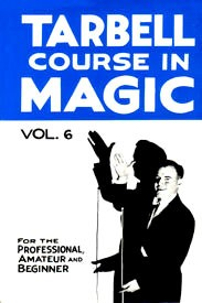 BOOK- Tarbell Course In Magic Vol. 6