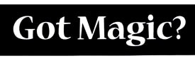 Got Magic? Bumper Sticker