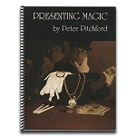 LECTURE NOTES: Presenting Magic - Peter Pitchford