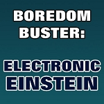 BOREDOM BUSTER: Electronic Einstein