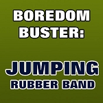 BOREDOM BUSTER: Jumping Rubber Band