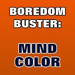 BOREDOM BUSTER: Mind Color