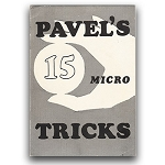 Pavel's 15 Micro Tricks (Pavel) - USED BOOK
