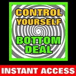 Control Yourself: Bottom Deal (INSTANT DOWNLOAD)