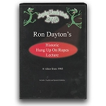 SOLD DVD - Ron Dayton's Historic Hung Up On Ropes Lecture *PREOWNED*