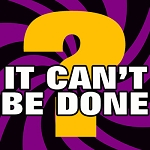 It Can't Be Done (INSTANT DOWNLOAD)
