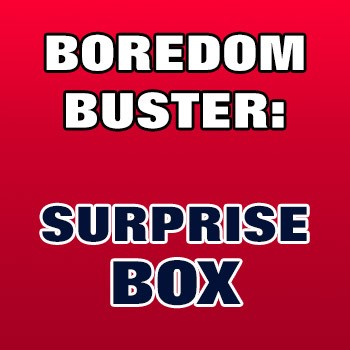BOREDOM BUSTER: Surprise Box