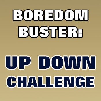 BOREDOM BUSTER: Up Down Challenge