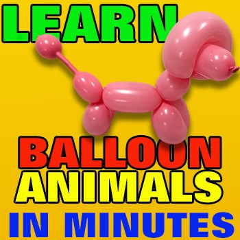 Learn Balloon Animals In Minutes (INSTANT DOWNLOAD)