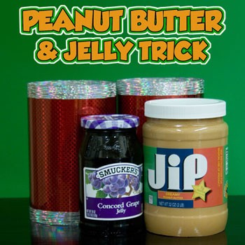 Peanut Butter and Jelly Trick
